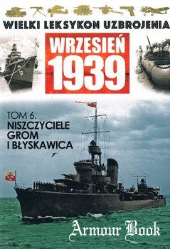 Niszczyciele Grom i Blyskawica [Wielki Leksykon Uzbrojenia Wrzesien 1939 Tom 6]