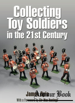 Collecting Toy Soldiers in the 21st Century [Pen & Sword]