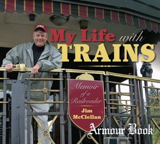 My Life with Trains : Memoir of a Railroader [Indiana University Press]