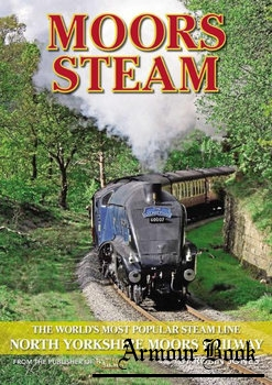 Moors Steam: North Yorkshire Moors Railway [Mortons Media Group]