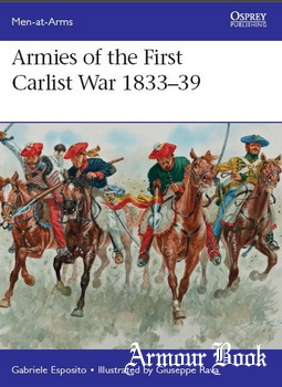 Armies of the First Carlist War 1833-1839 [Osprey Men-at-Arms 515]
