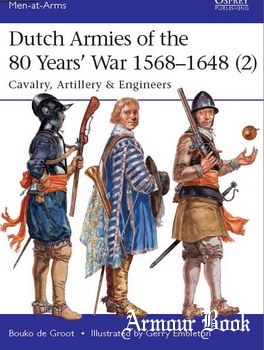 Dutch Armies of the 80 Years' War 1568–1648 (2) [Osprey Men-at-Arms 513]