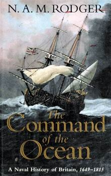 The Command of the Ocean: A Naval History of Britain, 1649-1815 [W.W. Norton]