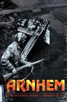 Arnhem: Britain's Infamous Airborne Assault Of WWII [Royal Publishing Company]