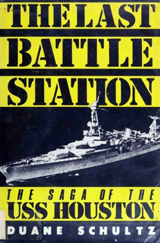 The Last Battle Station: The Story of the USS Houston [St. Martin's Press]