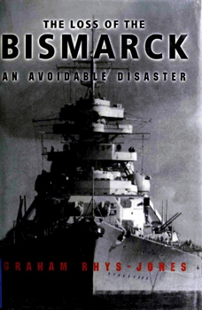 The Loss of the Bismarck [Naval Institute Press]