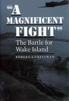 A Magnificent Fight: The Battle for Wake Island [Naval Institute Press]