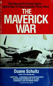 The Maverick War: Chennault and the Flying Tigers [St. Martin's Press]