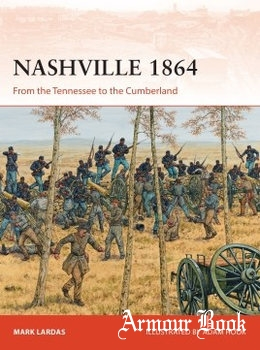 Nashville 1864: From the Tennessee to the Cumberland [Osprey Campaign 314])