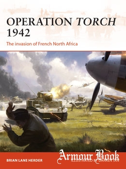 Operation Torch 1942: The Invasion of French North Africa [Osprey Campaign 312]