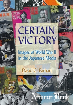Certain Victory: Images of World War II in the Japanese Media [M.E. Sharpe, Inc.]