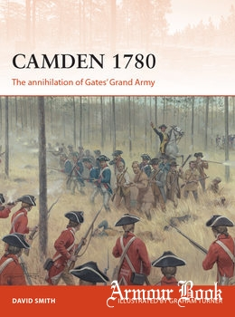 Camden 1780: The Annihilation of Gates' Grand Army [Osprey Campaign 292) (Osprey Campaign 292]