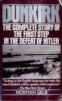 Dunkirk: The Complete Story of the First Step in the Defeat of Hitler [William Morrow and Company]
