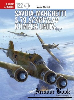 Savoia-Marchetti S.79 Sparviero Bomber Units (Osprey Combat Aircraft 122)