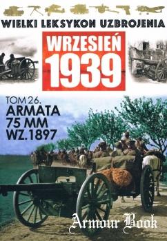 Armata 75mm wz.1897 [Wielki Leksykon Uzbrojenia. Wrzesien 1939 Tom 26]