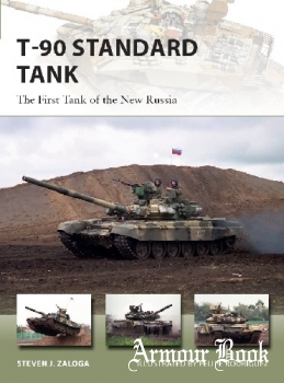 T-90 Standard Tank: The First Tank of the New Russia [Osprey New Vanguard 255]