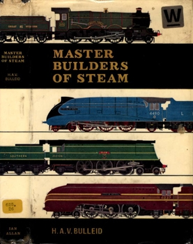 Master Builders Of Steam [Ian Allan]