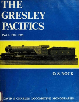 The Gresley Pacifics Part 1: 1922-1935 [David & Charles]
