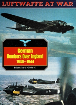 German Bombers over England 1940-1944 [Luftwaffe at War №12]