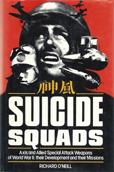 Suicide Squads: W.W.II Axis and Allied Special Attack Weapons of World War II [St. Martin's Press]