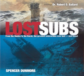 Lost Subs: From the Hunley to the Kursk, The Greatest Submarines Ever Lost - And Found [Da Capo Press]