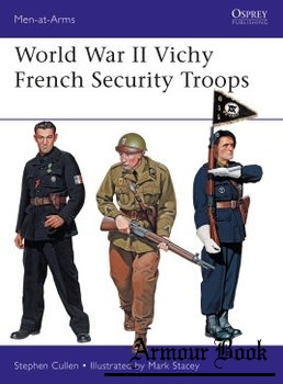 World War II Vichy French Security Troops [Osprey Men-at-Arms 516]