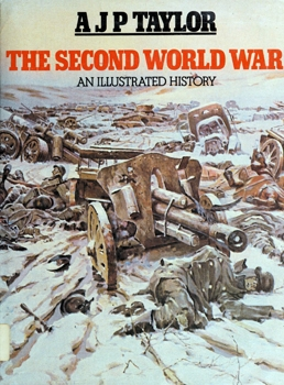 The Second World War: An Illustrated History [G.P. Putnam's Sons]