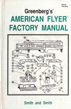 Greenberg's American Flyer Factory Manual [Greenberg Publishing Company]