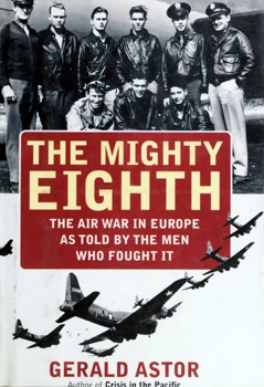 The Mighty Eight: The Air War in Europe [Donald L. Fine Books]
