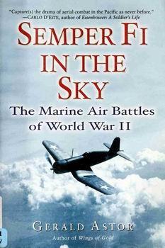 Semper Fi in the Sky: The Marine Air Battles of World War II [Ballantine Books]