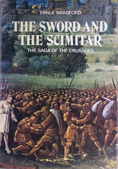 The Sword and the Scimitar: The Saga of the Crusades [G.P. Putnam's Sons]
