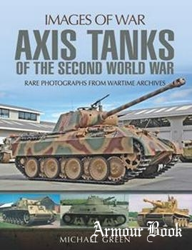 Axis Tanks of the Second World War [Images of War]