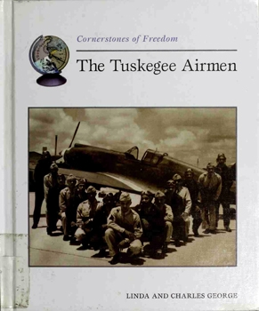 The Tuskegee Airmen [Cornerstones of Freedom]