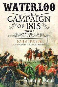 Waterloo The Campaign of 1815 Volume 2 [Greenhill Books]