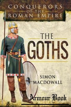 The Goths: Conquerors of the Roman Empire [Pen & Sword]