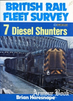 Diesel Shunters [British Rail Fleet Survey 7]