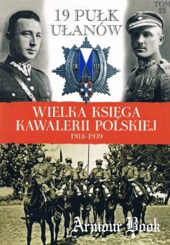 19 Pulk Ulanow [Wielka Ksiega Kawalerii Polskiej Tom 22]