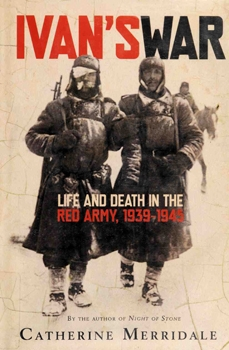 Ivan's War: Life and Death in the Red Army, 1939-1945 [Metropolitan Books]