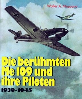 Die Beruhmten Me 109 und ihre Piloten 1939-1945 [Motorbuch Verlag]
