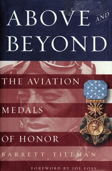 Above and Beyond: The Aviation Medals of Honor [Smithsonian Institution Press]