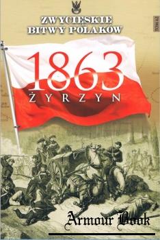 Zyrzyn 1863 [Zwycieskie Bitwy Polakow Tom 62]