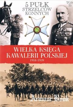 5 Pulk Strzelcow Konnych [Wielka Ksiega Kawalerii Polskiej Tom 35]