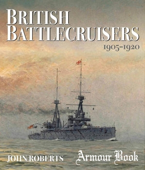 British Battlecruisers 1905-1920 [Seaforth Publishing]
