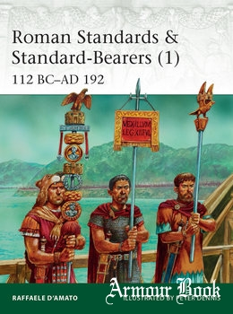 Roman Standards & Standard-Bearers (1): 112 BC-AD 192 [Osprey Elite 221]