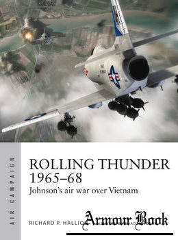 Rolling Thunder 1965-1968: Johnson's Air War over Vietnam [Osprey Air Campaign 3]