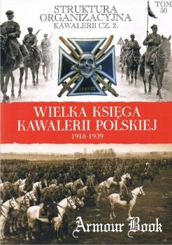 Struktura organizacyjna kawalerii cz. 2 [Wielka Ksiega Kawalerii Polskiej Tom 50]