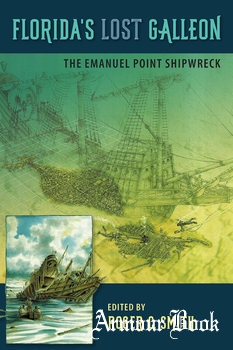 Название: Florida's Lost Galleon: The Emanuel Point Shipwreck [University Press of Florida]