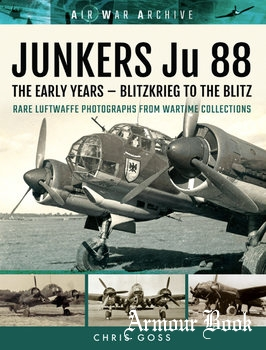 Junkers Ju 88: The Early Years - Blitzkrieg to the Blitz [Air War Archive]