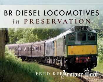 BR Diesel Locomotives in Preservation [Pen & Sword]