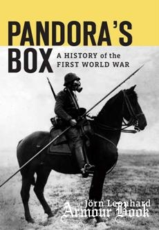 Pandora's Box : A History of the First World War [The Belknap Press of Harvard University Press]